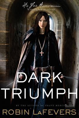 Dark Triumph By Lafevers, Robin