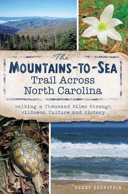 The Mountains-to-sea Trail Across North Carolina By Bernstein, Danny